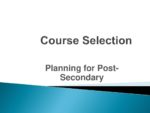 Course Selection Planning for Post Secondary 2020